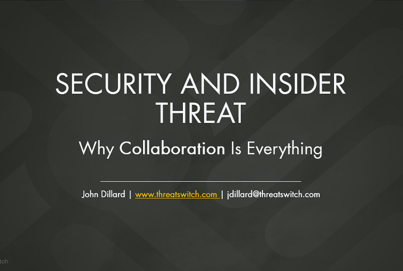 Security and Insider Threat: Collaboration is Everything